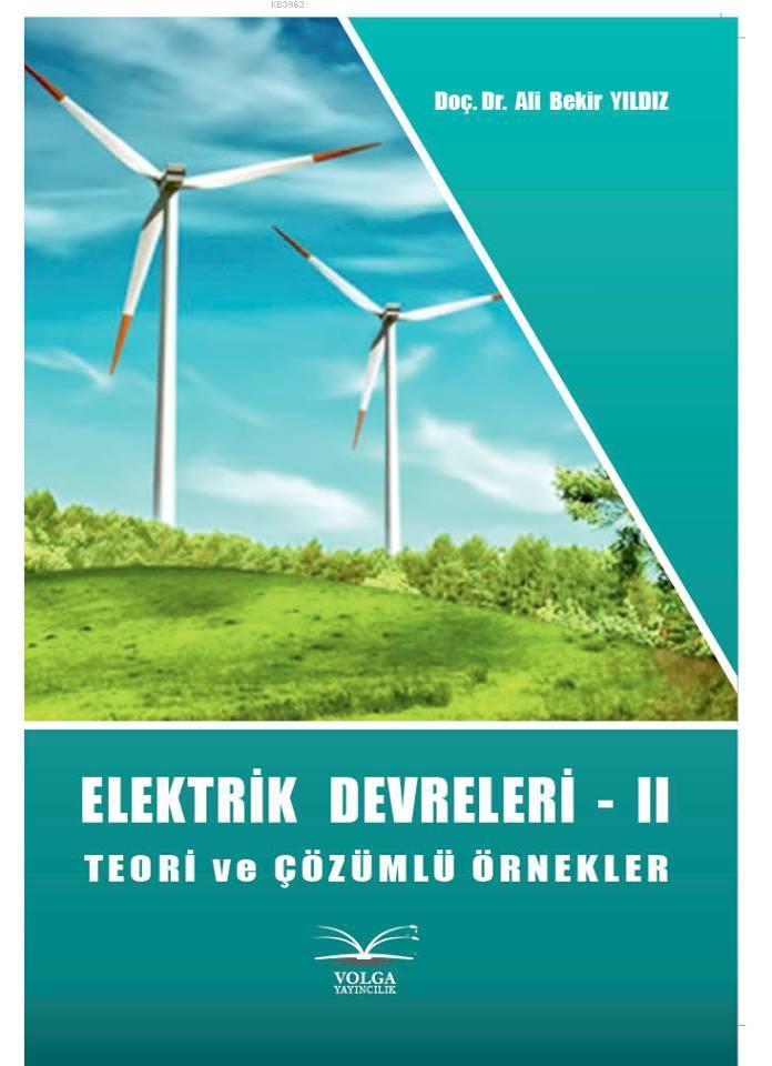Elektrik Devreleri - II; Teori ve Çözümlü Örnekler