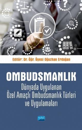 Ombudsmanlık; Dünyada Uygulanan Özel Amaçlı Ombudsmanlık Türleri ve Uygulamaları