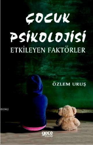 Çocuk Psikolojisi; Etkileyen Faktörler