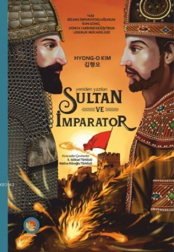 Sultan ve İmparator (Ciltli); Yeniden Yazılan