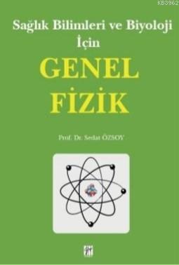 Sağlık Bilimleri ve Biyoloji İçin Genel Fizik