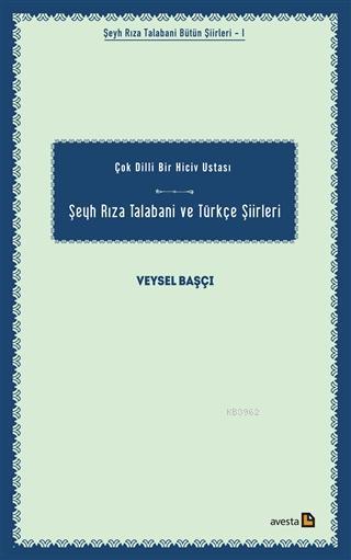 Şeyh Rıza Talabani ve Türkçe Şiirleri Çok Dilli Bir Hiciv Ustası