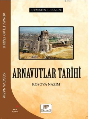 Arnavutlar Tarihi - Geçmişten Günümüze