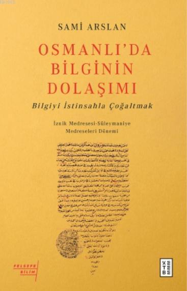Osmanlı'da Bilginin Dolaşımı; Bilgiyi İstinsahla Çoğaltmak