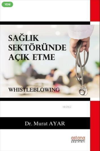 Sağlık Sektöründe Açık Etme (Whistleblowing)
