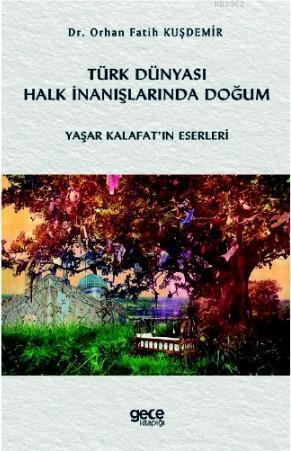 Türk Dünyası Halk İnanışlarında Doğum