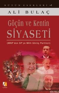 Göçün ve Kentin Siyaseti; MNPden SPye Milli Görüş Partileri