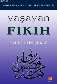 Yaşayan Fıkıh; Dört Mezhebe Göre İslam İlmıhali