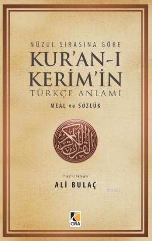 Nüzul Sırasına Göre Kur'an-ı Kerim'in Türkçe Anlamı & Meal ve Sözlük