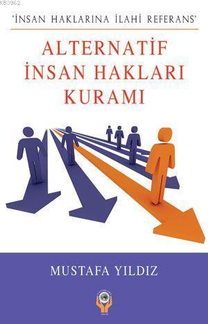 Alternatif İnsan Hakları Kuramı; İnsan Haklarına İlahi Referans