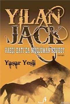 Yılan Jack; Vahşi Batı'da Müslüman Kovboy