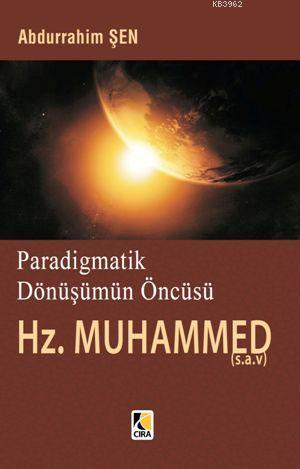 Paradigmatik Dönüşümün Öncüsü Hz. Muhammed (s.a.v.)