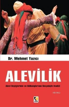 Alevilik; Alevi Deyişlerinin ve Gülbanglarının Sosyolojik Analizi