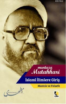 İslami İlimlere Giriş  Mantık ve Felsefe