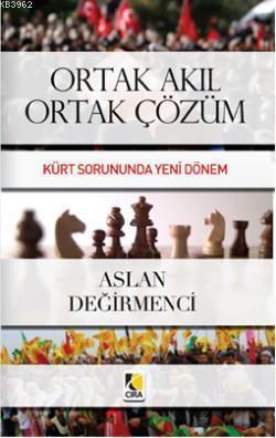 Ortak Akıl Ortak Çözüm  Kürt Sorununda Yeni Dönem