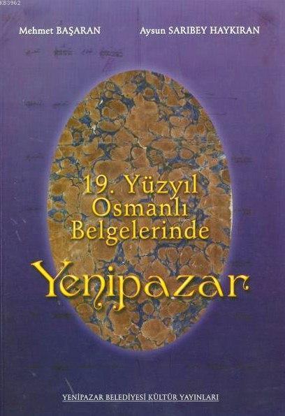 19. Yüzyıl Osmanlı Belgelerinde Yenipazar