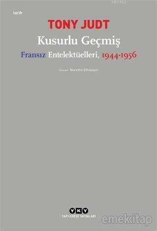 Kusurlu Geçmiş; Fransız Entelektüelleri, 1944-1956