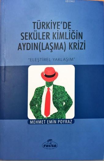 Türkiye'de Seküler Kimliğin Aydınlaşma Krizi; Eleştirisel Yaklaşım