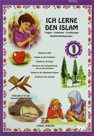Ich Lerne Den Islam - 1; Fragen - Antworten - Erzahlungen - Glaubensbedingungen