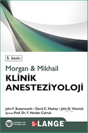 Morgan - Mikhail: Klinik Anesteziyoloji