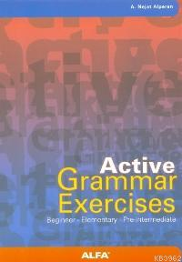 Active Grammar Exercises; Beginner - Elementary - Pre-Intermediate
