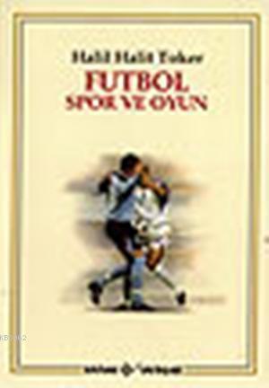 Futbol, Spor ve Oyun