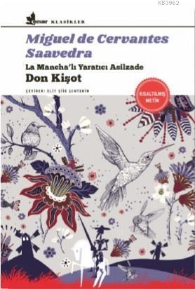 Don Kişot; La Mancha'lı Yaratıcı Asilzade