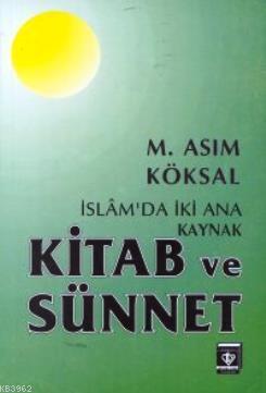 İslam'da İki Ana Kaynak Kitab ve Sünnet