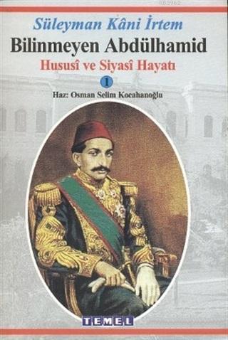 Bilinmeyen Abdülhamid Hususi ve Siyasi Hayatı 1