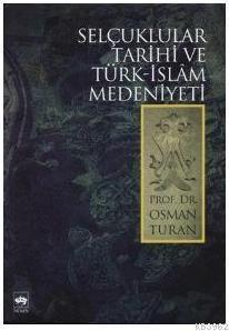 Selçuklular Tarihi ve Türk İslam Medeniyeti