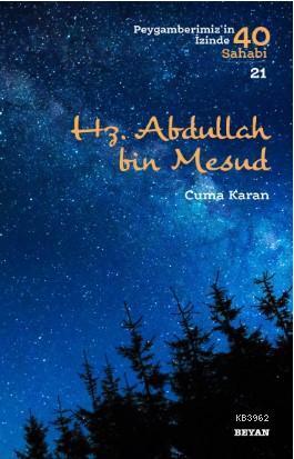 Hz. Abdullah bin Mesud; Peygamberimiz'in İzinde 40 Sahabi/21