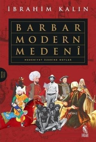 Barbar Modern Medeni (Ciltli); Medeniyet Üzerine Notlar