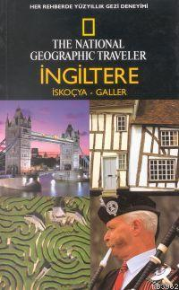 The National Geopraphıc Traveler| İngiltere; İskoçya - Galler