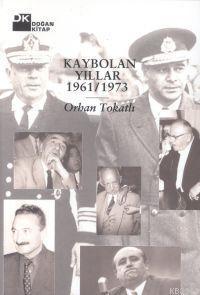Kaybolan Yıllar; 1961/1973