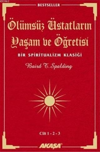 Ölümsüz Üstadların Yaşam ve Öğretisi (3 Cilt Birarada); Bir Spiritualizm Klasiği