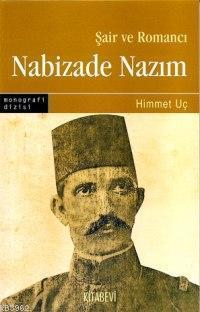 Şair ve Romancı Nabizade Nazım