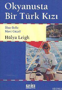 Okyanusta Bir Türk Kızı; Blue-Belle / Mavi Güzel