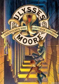 Ulysses Moore 2 - Unutulmuş Eski Haritalar Dükkanı
