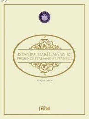 İstanbul'daki İtalyan İzi; Presenze Italiane a İstanbul