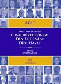 Cumhuriyet Dönemi Din Eğitimi ve Dini Hayat (3 Cilt)