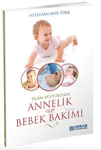İslam Kültüründe Annelik Ve Bebek Bakımı