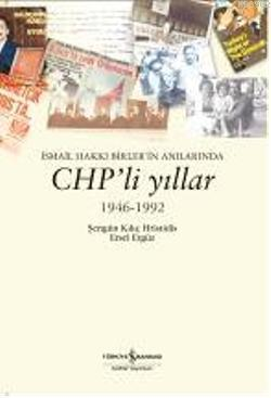 Chp'li Yıllar 1946-1992; İsmail Hakkı Birler'in Anılarında