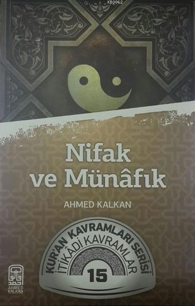 Nifak ve Münafık; Kur'an Kavramları Serisi İtikadi Kavramlar 15