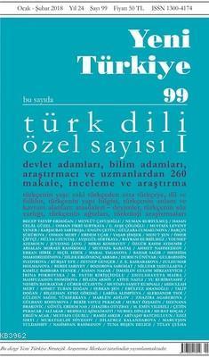 Yeni Türkiye Sayı 99; Türk Dili Özel Sayı 1