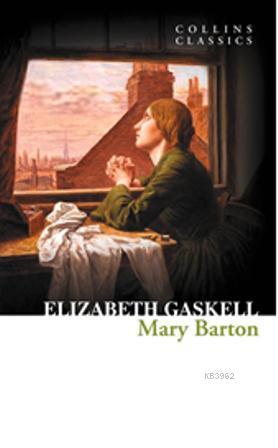 Mary Barton; Collins Classics