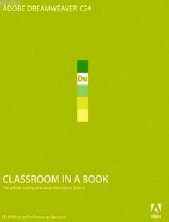 Adobe Dreamweaver CS4 - Classroom in a Book; The Official Training Workbook From Adobe Systems
