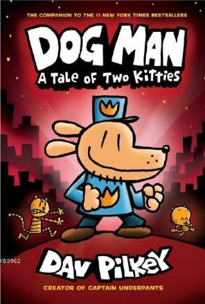 Dog Man: A Tale of Two Kitties (Dog Man #3)