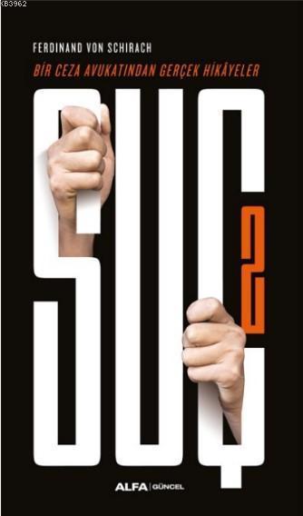 Suç 2; Bir Ceza Avukatından Gerçek Hikayeler