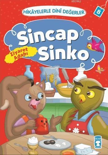 Sincap Sinko - Ziyaret Adabı; Hikâyelerle Dinî Değerler 8