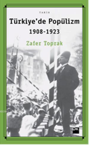 Türkiye'de Popülizm; 1908-1923